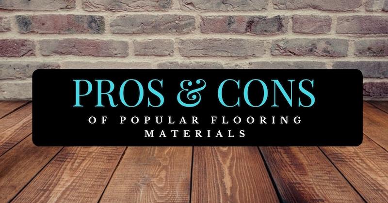 Pros and Cons of Popular Flooring Materials Brandsen Floors